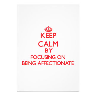 Keep Calm by focusing on Being Affectionate Personalized Announcements