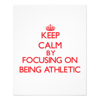 Keep Calm by focusing on Being Athletic Full Color Flyer