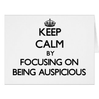 Keep Calm by focusing on Being Auspicious Large Greeting Card