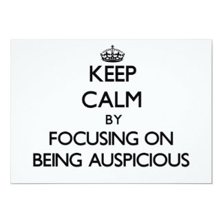 Keep Calm by focusing on Being Auspicious 5x7 Paper Invitation Card