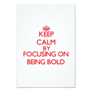 Keep Calm by focusing on Being Bold Personalized Announcement