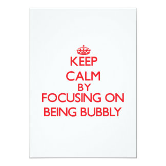 Keep Calm by focusing on Being Bubbly 5x7 Paper Invitation Card