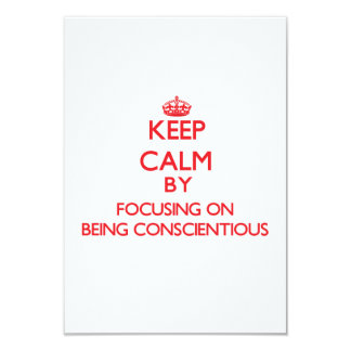 Keep Calm by focusing on Being Conscientious Custom Announcements