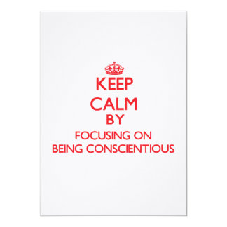 Keep Calm by focusing on Being Conscientious Custom Invites