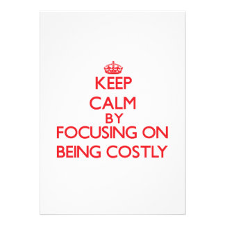 Keep Calm by focusing on Being Costly Personalized Announcement