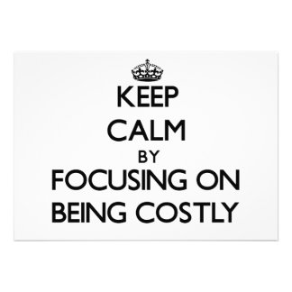 Keep Calm by focusing on Being Costly Personalized Announcements