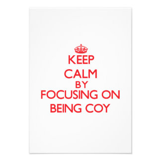 Keep Calm by focusing on Being Coy Personalized Invites
