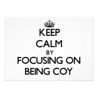 Keep Calm by focusing on Being Coy Invite
