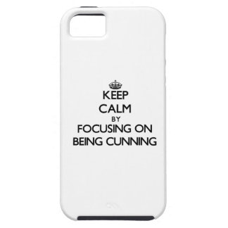 Keep Calm by focusing on Being Cunning iPhone 5/5S Covers