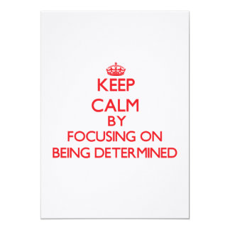 Keep Calm by focusing on Being Determined Announcements