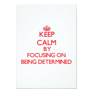 Keep Calm by focusing on Being Determined Announcement