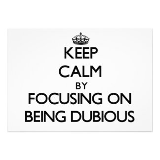 Keep Calm by focusing on Being Dubious Custom Invite