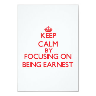 Keep Calm by focusing on BEING EARNEST Custom Invites