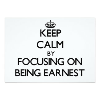 Keep Calm by focusing on BEING EARNEST Invite