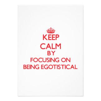 Keep Calm by focusing on BEING EGOTISTICAL Card