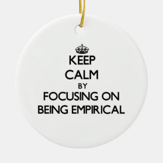 Keep Calm by focusing on BEING EMPIRICAL Double-Sided Ceramic Round Christmas Ornament