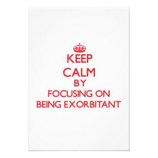Keep Calm by focusing on BEING EXORBITANT Custom Invitations