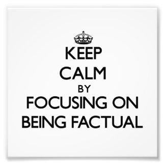 Keep Calm by focusing on Being Factual Photo