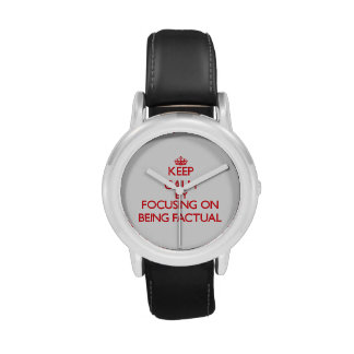 Keep Calm by focusing on Being Factual Wristwatch