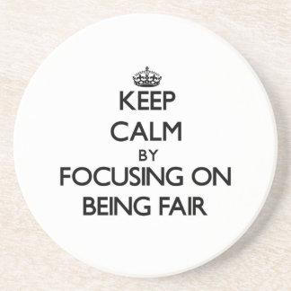 Keep Calm by focusing on Being Fair Beverage Coaster