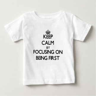 Keep Calm by focusing on Being First Tees