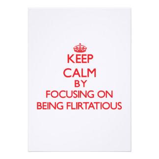 Keep Calm by focusing on Being Flirtatious Invites