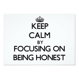 Keep Calm by focusing on Being Honest 5x7 Paper Invitation Card