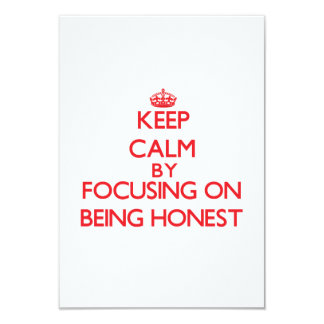 Keep Calm by focusing on Being Honest 3.5x5 Paper Invitation Card