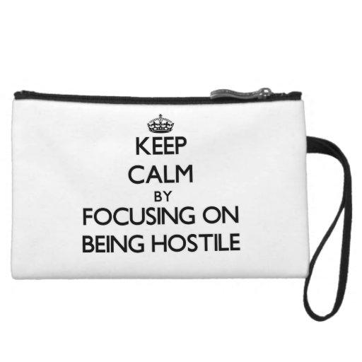 Keep Calm by focusing on Being Hostile Wristlet