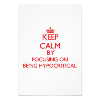 Keep Calm by focusing on Being Hypocritical Announcement