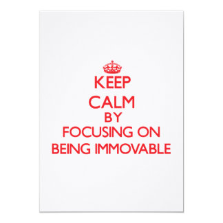 Keep Calm by focusing on Being Immovable Custom Announcement