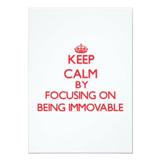 Keep Calm by focusing on Being Immovable Personalized Announcement