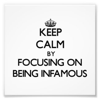 Keep Calm by focusing on Being Infamous Photo
