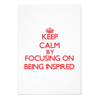Keep Calm by focusing on Being Inspired Invitation