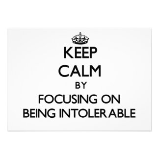 Keep Calm by focusing on Being Intolerable Cards