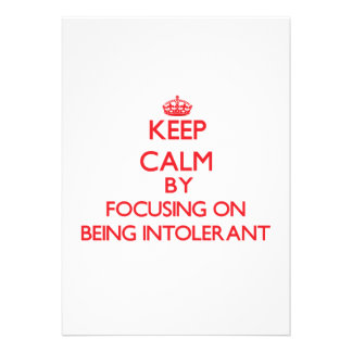 Keep Calm by focusing on Being Intolerant Personalized Announcement