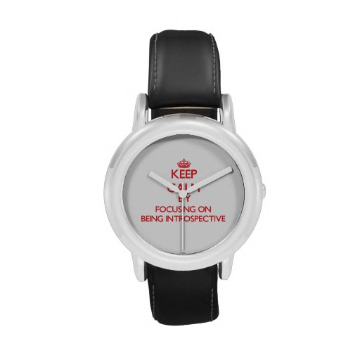 Keep Calm by focusing on Being Introspective Wristwatch