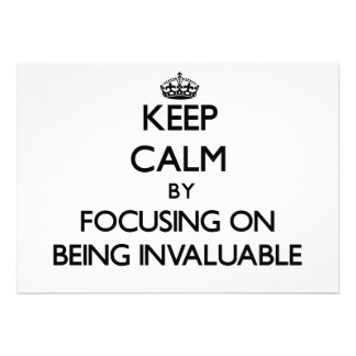 Keep Calm by focusing on Being Invaluable Personalized Invitation