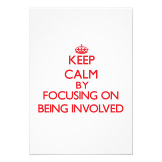 Keep Calm by focusing on Being Involved Personalized Invitations