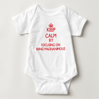 Keep Calm by focusing on Being Magnanimous Baby Bodysuit