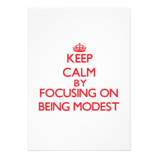 Keep Calm by focusing on Being Modest Invitation