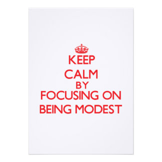 Keep Calm by focusing on Being Modest Custom Invitation