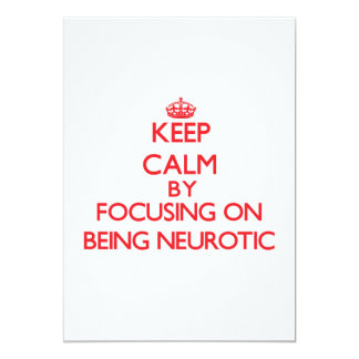 Keep Calm by focusing on Being Neurotic 5x7 Paper Invitation Card
