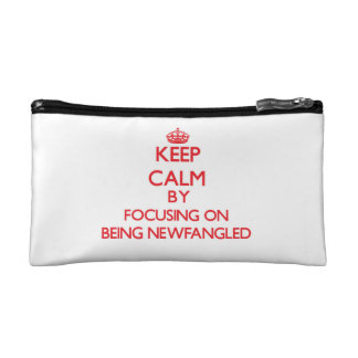 Keep Calm by focusing on Being Newfangled Makeup Bags