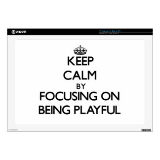 Keep Calm by focusing on Being Playful Decal For Laptop