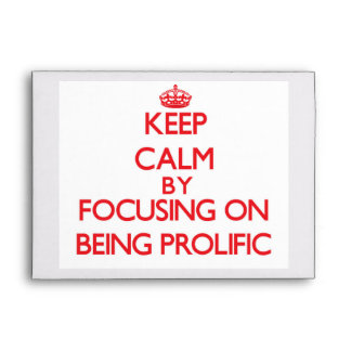 Keep Calm by focusing on Being Prolific Envelope
