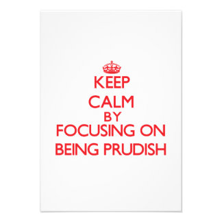Keep Calm by focusing on Being Prudish Personalized Announcement