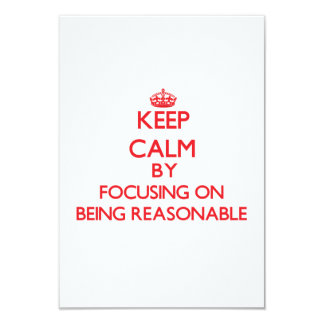 Keep Calm by focusing on Being Reasonable Personalized Invite