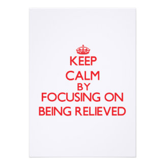 Keep Calm by focusing on Being Relieved Personalized Invitation