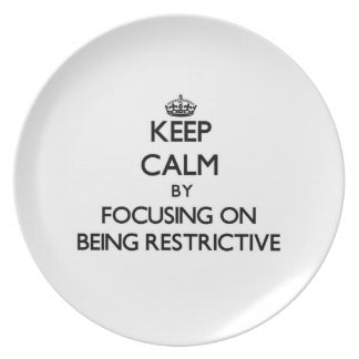 Keep Calm by focusing on Being Restrictive Plate